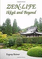 Zen-Life: Ikkyu and Beyond