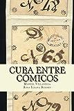 Cuba entre cómicos: Candamo, Covarrubias y Prieto