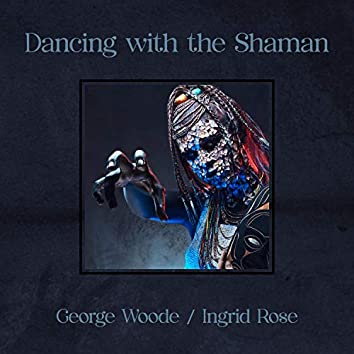 Dancing with the Shaman