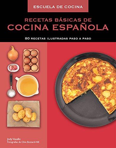 Recetas básicas de cocina española (Escuela de cocina): 80 recetas ilustradas paso a paso