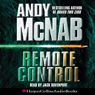 Nick Stone, Book 1     Remote Control              By:                                                                                                                                 Andy McNab                               Narrated by:                                                                                                                                 Jack Davenport                      Length: 2 hrs and 54 mins     22 ratings     Overall 4.2