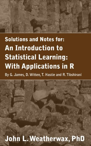 A Solution Manual and Notes for: An Introduction to Statistical Learning: with Applications in R: Machine Learning (English Edition)