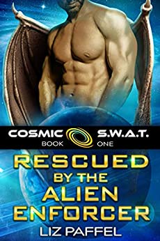 Rescued by the Alien Enforcer: A Sci Fi Alien Romance (Cosmic SWAT Book 1) by [Liz Paffel, A to Z  Book Cover Design]