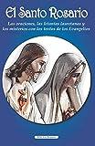El Santo Rosario: Las oraciones, las letanías lauretanas y los misterios con los textos de los Evangelios (Ediciones Religiosas)