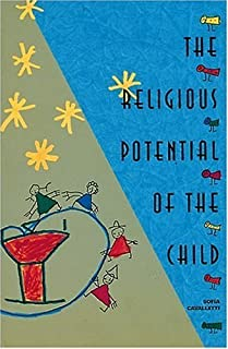 The Religious Potential of the Child: Experiencing Scripture and Liturgy With Young Children by Sofia Cavalletti (1992-08-02)