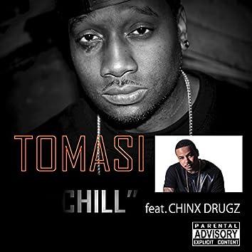 Chill (feat. Chinx Drugz)