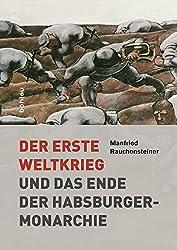 Cover Der Erste Weltkrieg und das Ende der Habsburgermonarchie