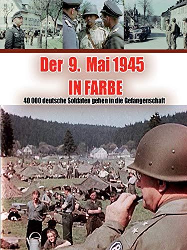 Der 9 Mai 1945 in Farbe