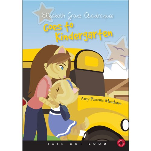 Elizabeth Grace Quadrapuss Goes to Kindergarten cover art