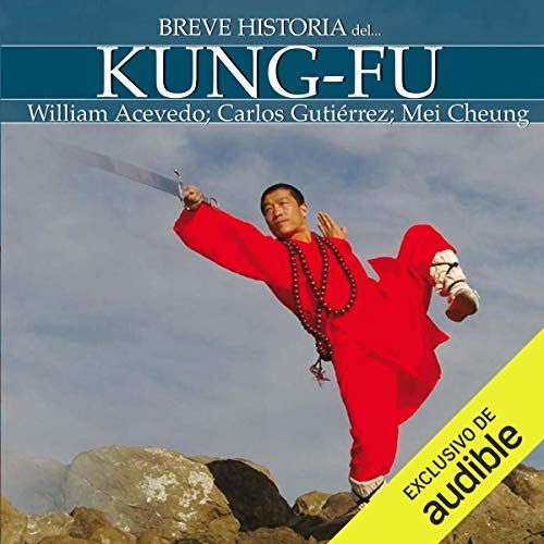 Breve historia del Kung-Fu                   By:                                                                                                                                 William Acevedo,                                                                                        Carlos Gutiérrez,                                                                                        Mei Cheung                               Narrated by:                                                                                                                                 Sergio Lonardi                      Length: 6 hrs and 22 mins     1 rating     Overall 5.0
