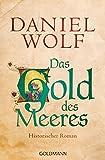 Das Gold des Meeres: Historischer Roman (Die Fleury-Serie 3)