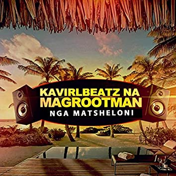 Nga Matsheloni (feat. Geenkon, Kashflow & Kavirlbeatz)