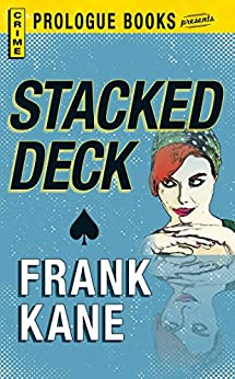 Stacked Deck (Prologue Books) by [Frank Kane, Gretchen Scalpi]