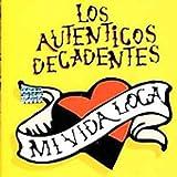 Songtexte von Los Auténticos Decadentes - Mi vida loca
