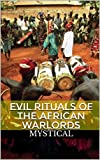 Evil Rituals of the African Warlords (English Edition)