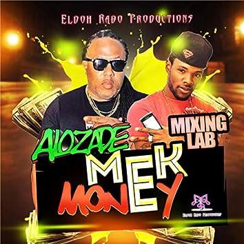 Mek Money (feat. Mixing Lab)