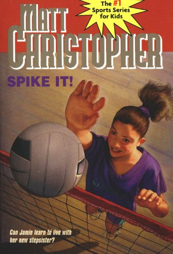 Download Spike It!: Can Jamie learn to live with her new stepsister? (Matt Christopher Sports Classics) 0316134015