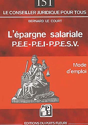 L'épargne salariale : P.E.E. - P.E.I. - P.P.E.S.V.
