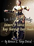 You Asked Aunt Rocky: Answers & Advice About Raqs Sharqi & Raqs Shaabi: Answers & Advice about Raqs Sharqi and Raqs Shaabi