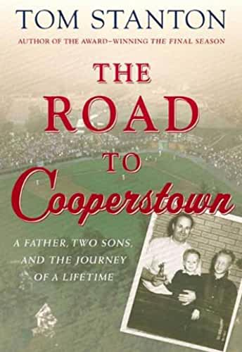 The Road to Cooperstown: A Father, Two Sons, and the Journey of a Lifetime (Thomas Dunne Books) (English Edition)
