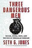 Three Dangerous Men: Russia, China, Iran and the Rise of Irregular Warfare (English Edition)