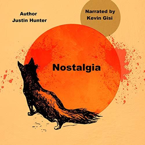 Nostalgia Audiobook By Justin Hunter cover art