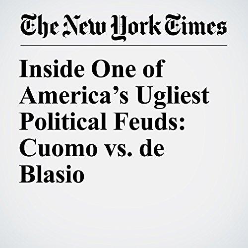Inside One of America's Ugliest Political Feuds: Cuomo vs. de Blasio audiobook cover art