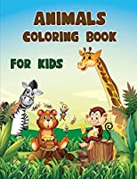Animals Coloring book for Kids: A Collection of Fun and Easy Coloring Pages with Animals for Kids