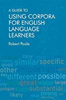 A Guide to Using Corpora for English Language Learners