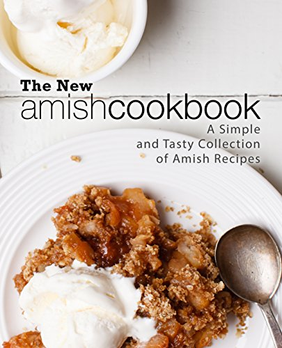 The New Amish Cookbook: A Simple and Tasty Collection of Amish Recipes by [BookSumo Press]