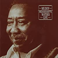 Muddy Mississippi Waters Live: Legacy Edition by Muddy Waters (2003-09-02)
