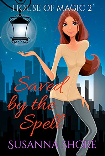 Saved by the Spell: Paranormal mystery (House of Magic Book 2) by [Susanna Shore]
