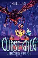 CURSE OF GREG (LEGEND GREG 2) (AN EPIC SERIES OF FAILURES)