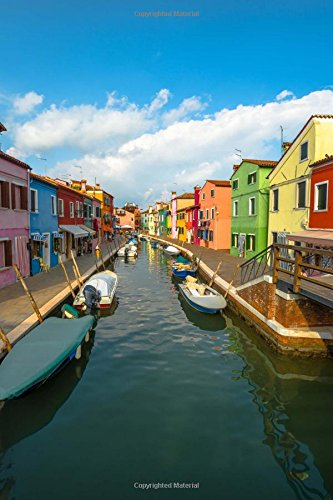 Colorful Houses on Burano Island in Venice Lagoon Italy Journal: 150 Page Lined Notebook/Diary [Idioma Inglés]