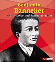 Benjamin Banneker: Astronomer and Mathematician (Fact Finders Biographies: Great African Americans)