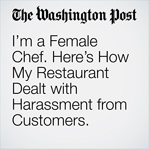 I'm a Female Chef. Here's How My Restaurant Dealt with Harassment from Customers. copertina