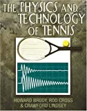 The Physics and Technology of Tennis - Howard Brody