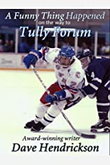 A Funny Thing Happened On The Way To Tully Forum Kindle Edition
