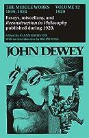 John Dewey: The Middle Works 1899-1924 (Vol 12 1920)