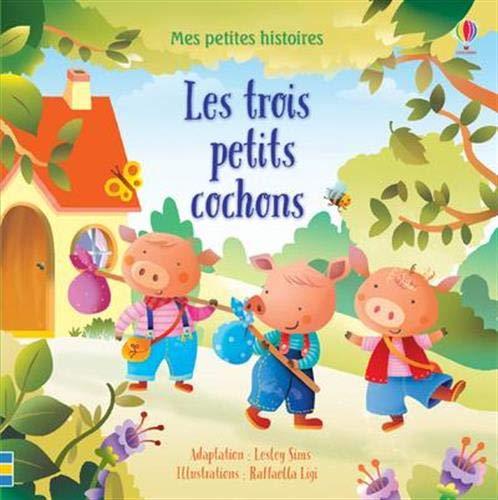 Mes petites histoires - Les trois petits cochons