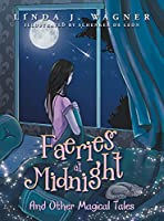 Faeries at Midnight: And Other Magical Tales
