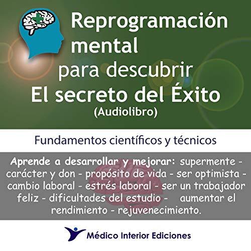 Diseño de la portada del título Reprogramación Mental para Descubrir el Secreto del Éxito - Fundamentos Científicos y Técnicos