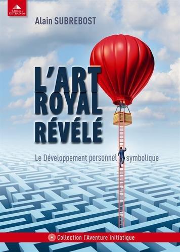 L'art royal révélé : Le développement personnel symbolique