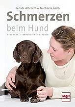 Schmerzen beim Hund: Erkennen - Behandeln - Lindern