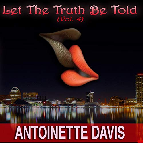 Let the Truth Be Told, Vol. 4 audiobook cover art