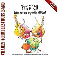 Pott & Roll - Bekenntnisse einer abgekochten R&B Band: Charly Schreckschuss Band