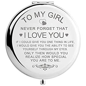 """【Unique Daughter Gifts】Quality pocket makeup mirror laser crafted with the sentimental lettering """"TO MY GIRL: NEVER FORGET THAT I LOVE YOU. IF I COULD GIVE YOU ONE THING IN LIFE, I WOULD GIVE YOU THE ABILITY TO SEE YOURSELF THROUGH MY EYES. ONLY THEN..."""