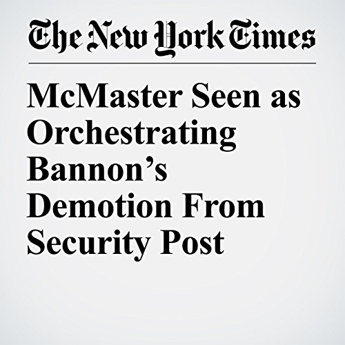 McMaster Seen as Orchestrating Bannon's Demotion From Security Post copertina