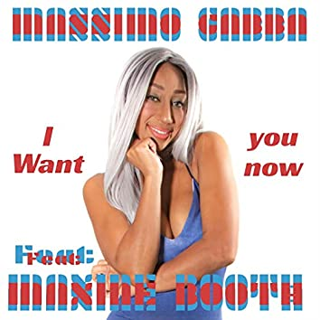 I Want You Now (feat. Maxine Booth)