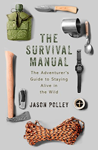 The Survival Manual: The adventurer's guide to staying alive in the wild (TYG Book 2) (English Edition)
